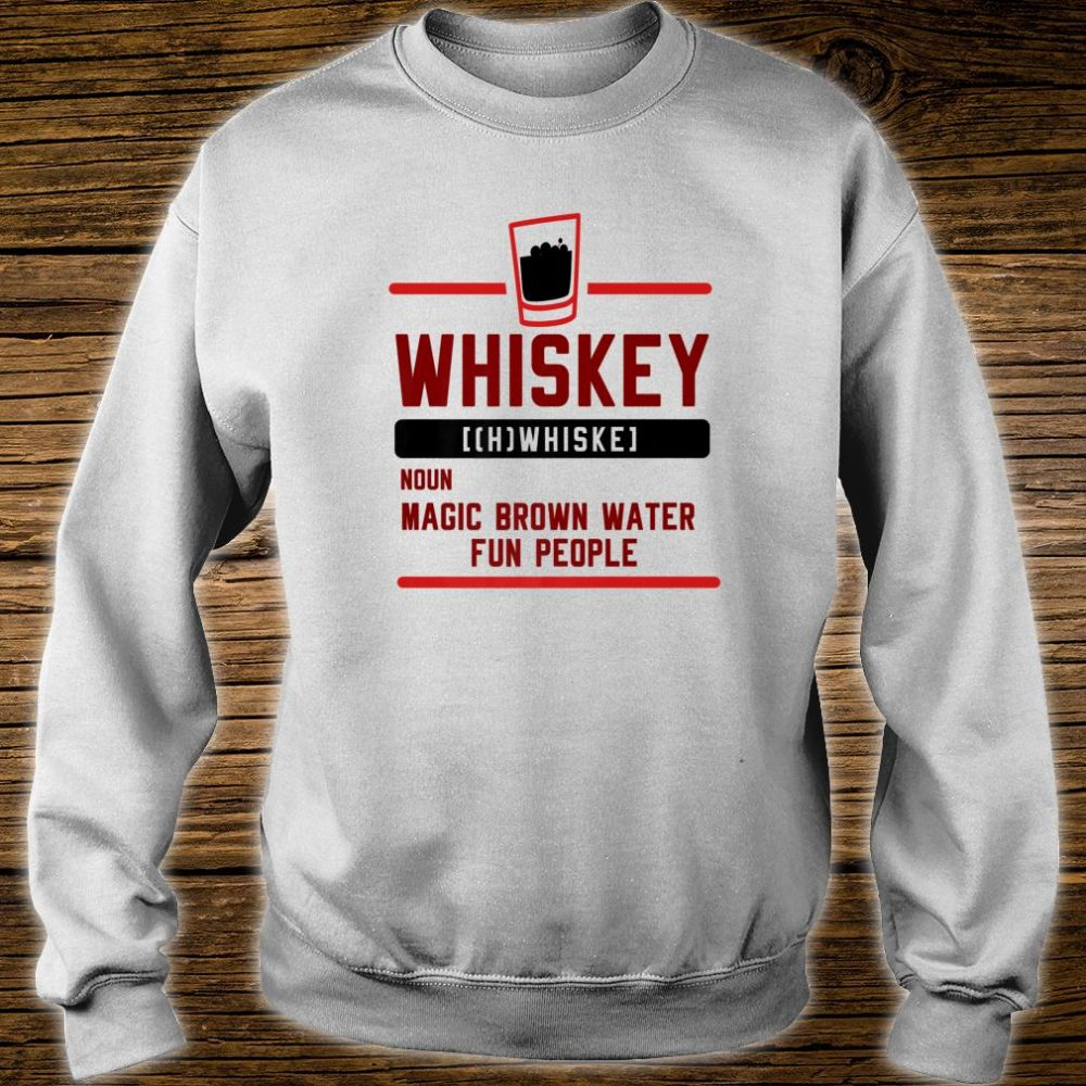 Malt Whiskey Definition Magic Brown Water for Fun People Shirt sweater