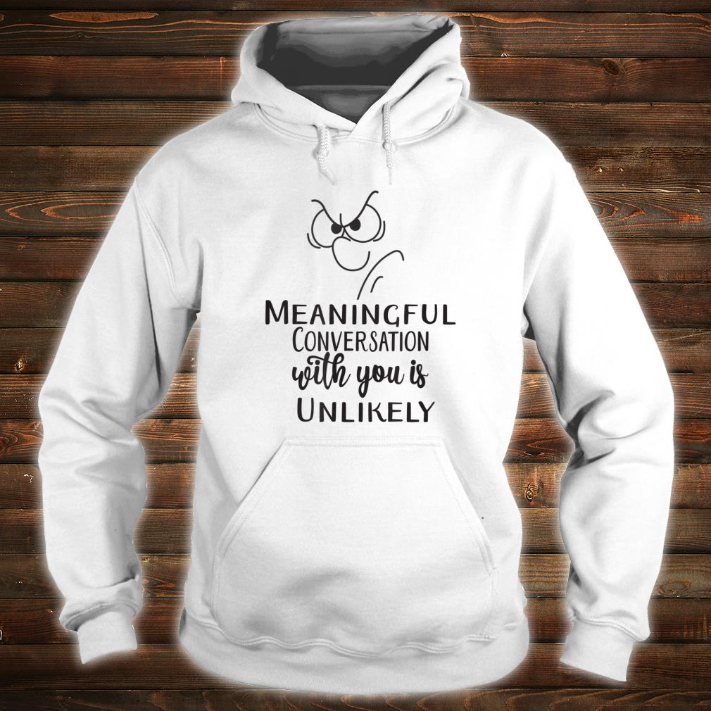 Meaningful Conversation With You is Unlikely Spouse Fight Shirt hoodie