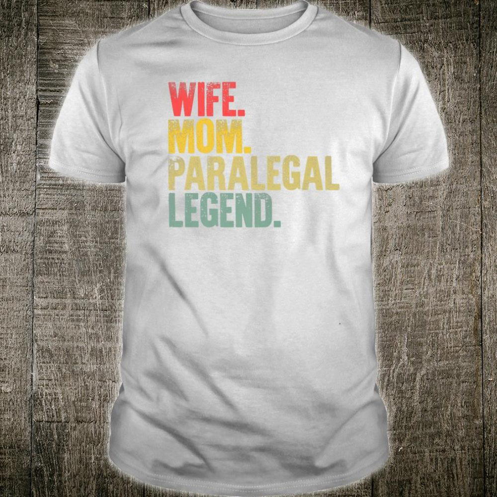 Mother Wife Mom Paralegal Legend Shirt