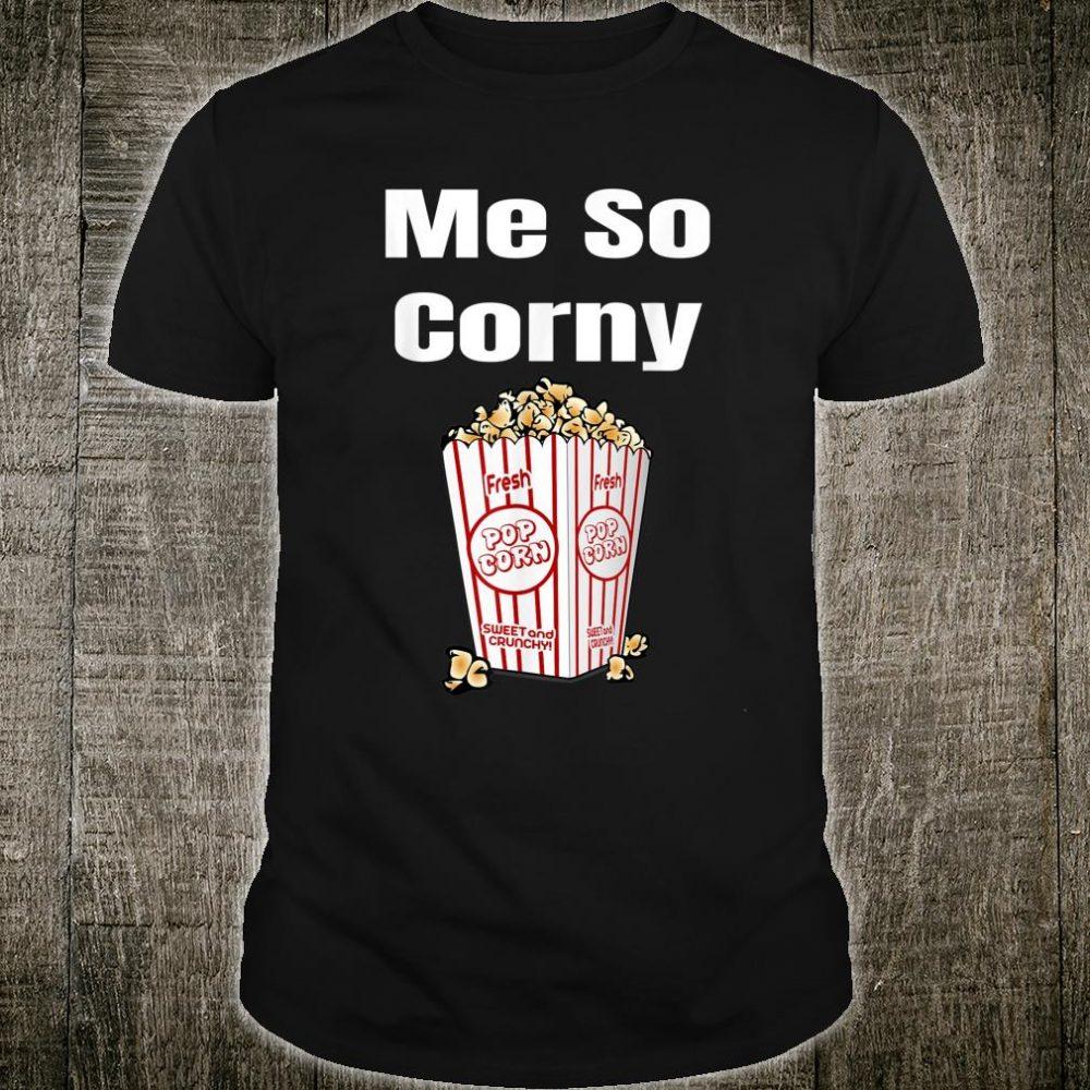 Movie Novelty Popcorn Me So Corny Shirt