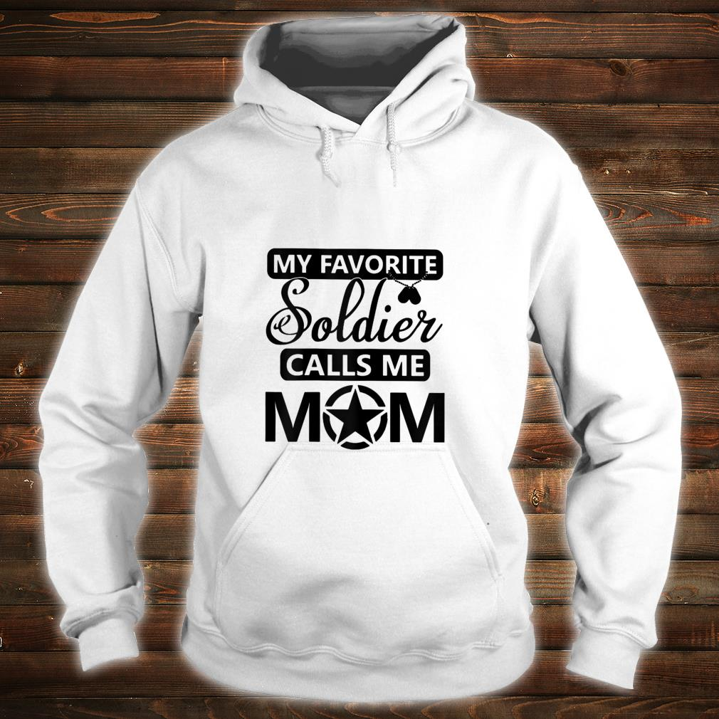 My Favorite Soldier Calls Me Mom Proud Army Mother Shirt hoodie
