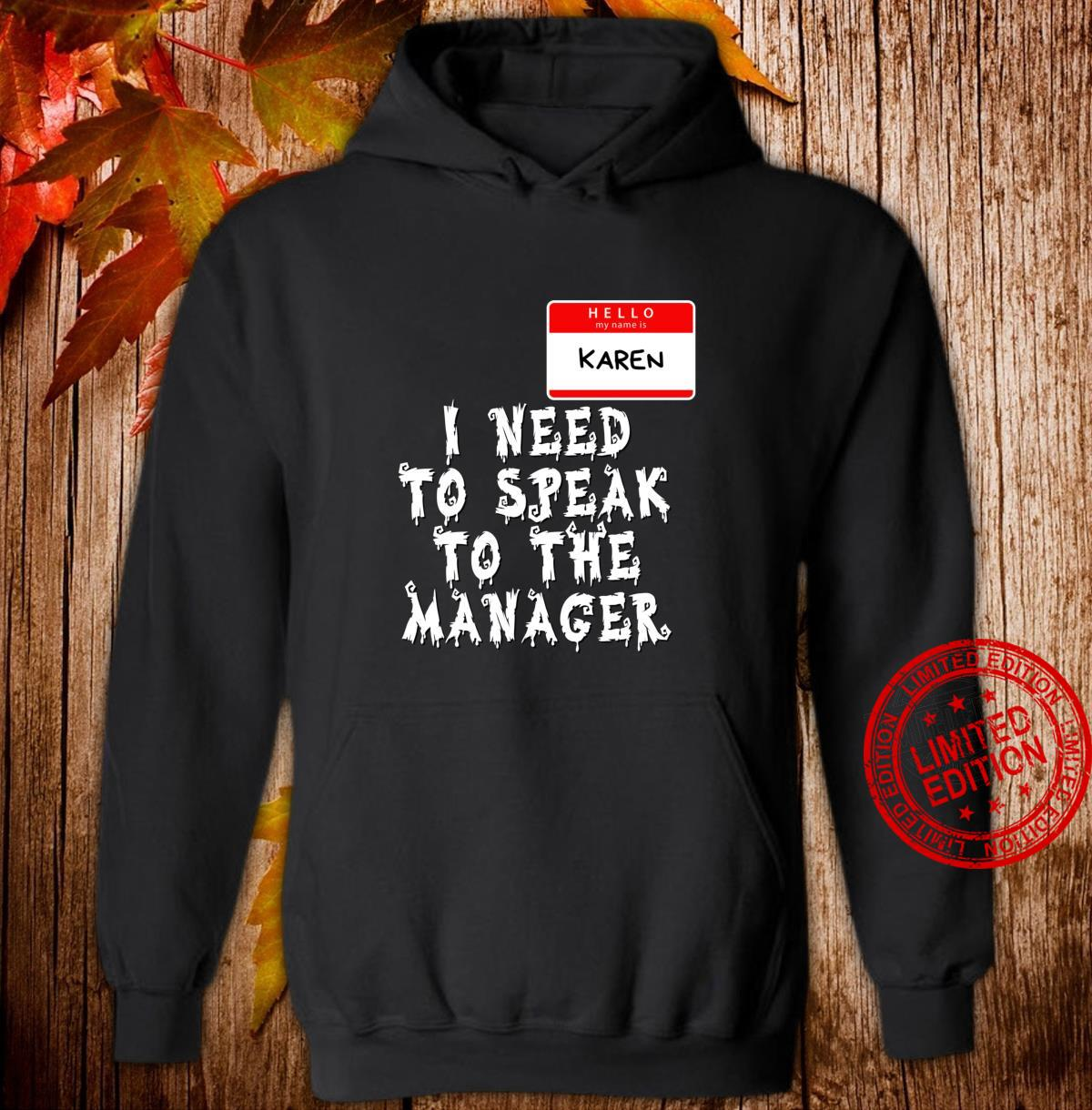 My name is Karen. Need to Speak to Manager Halloween Costume Shirt hoodie