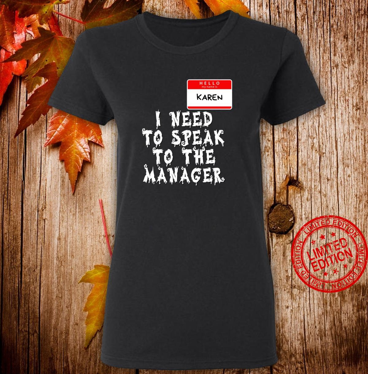 My name is Karen. Need to Speak to Manager Halloween Costume Shirt ladies tee