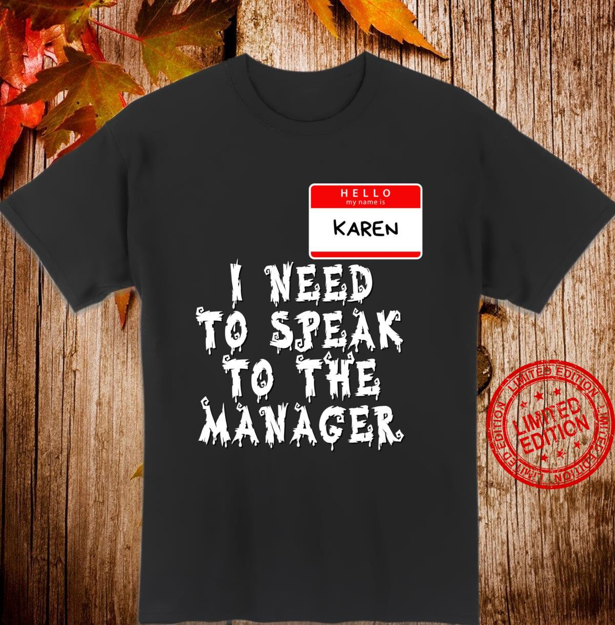 My name is Karen. Need to Speak to Manager Halloween Costume Shirt