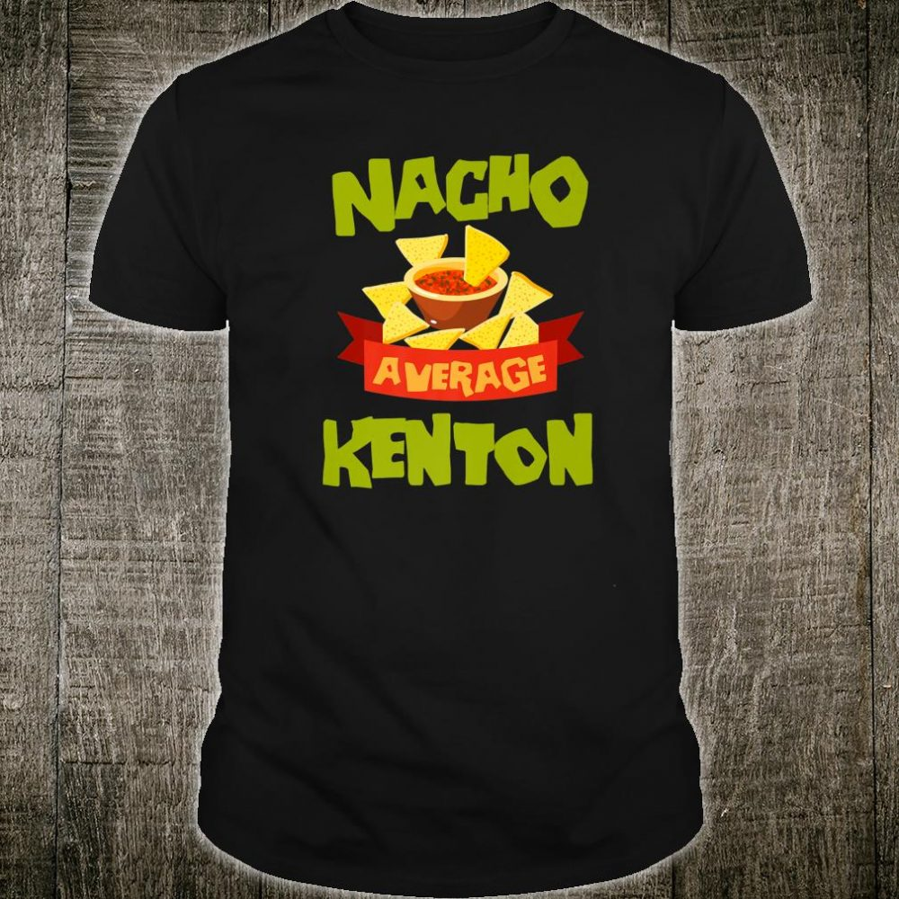 NACHO AVERAGE KENTON Birthday Personalized Name Shirt