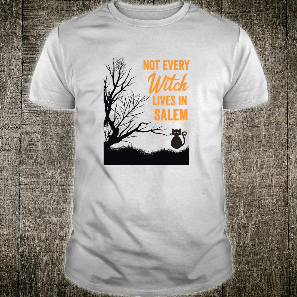 Not Every Witch Lives in Salem Halloween 2019 Shirt