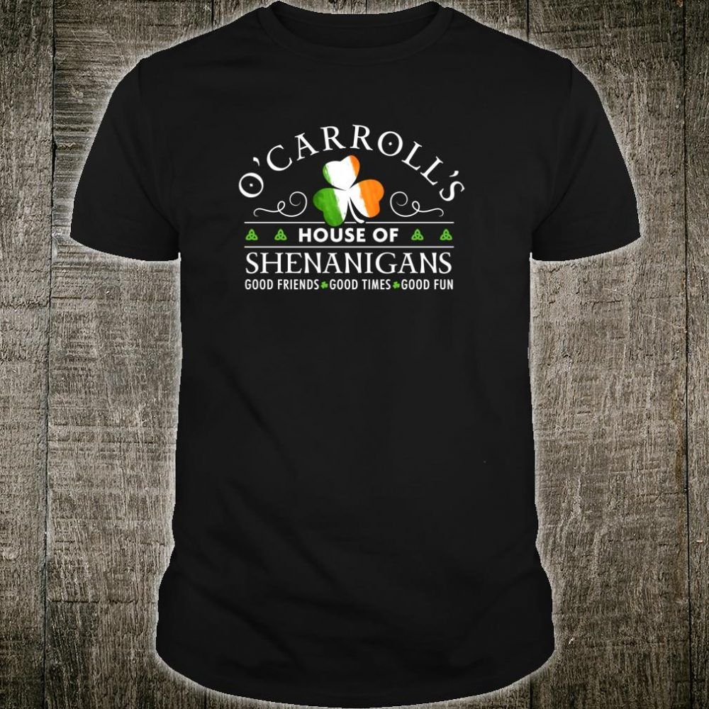 O'Carroll House of Shenanigans Irish Family Name Shirt