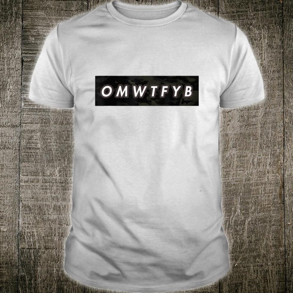 OMWTFYB Black Camo Streetwear Multiple Color Options Shirt