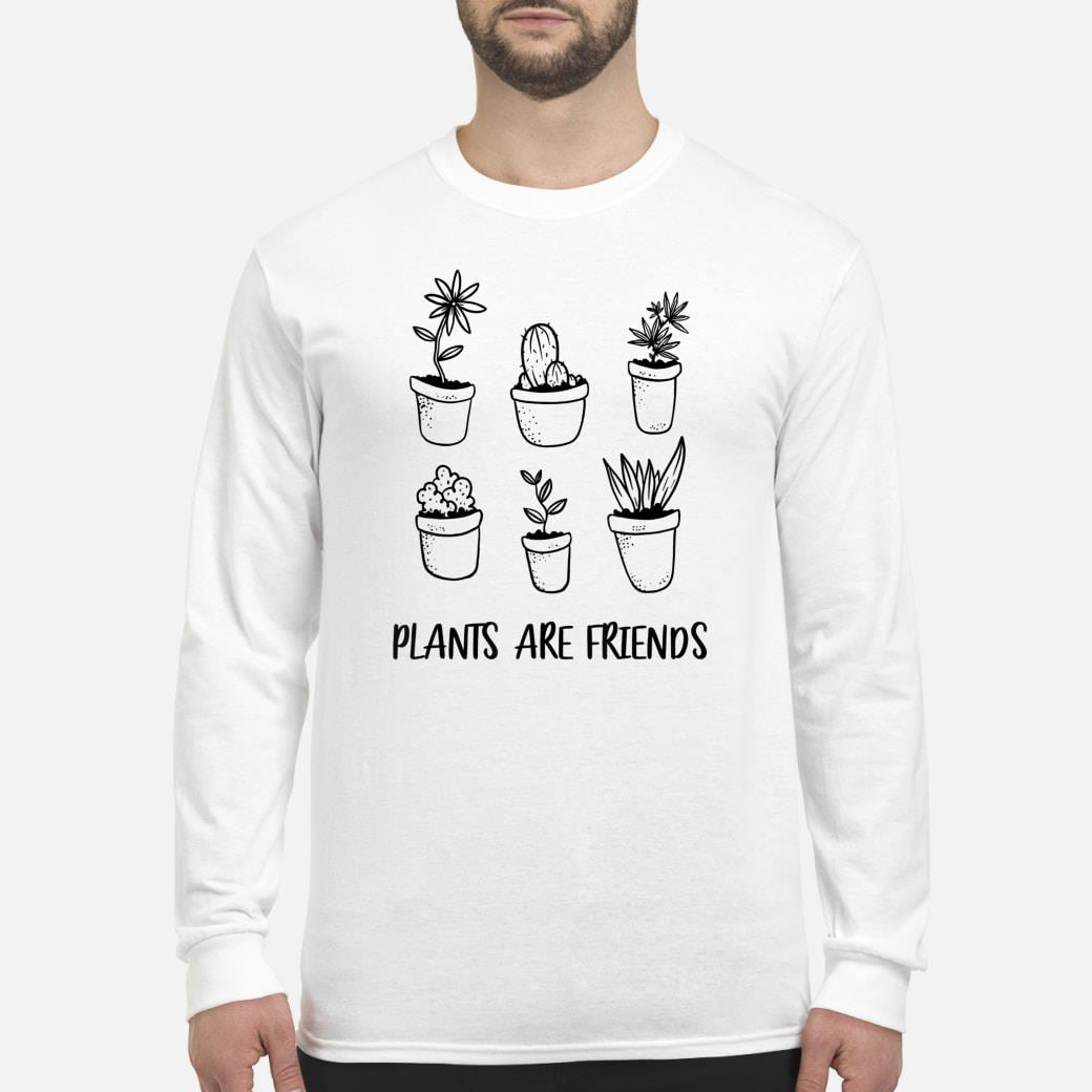 Plants Are Friends Plant Shirt long sleeved