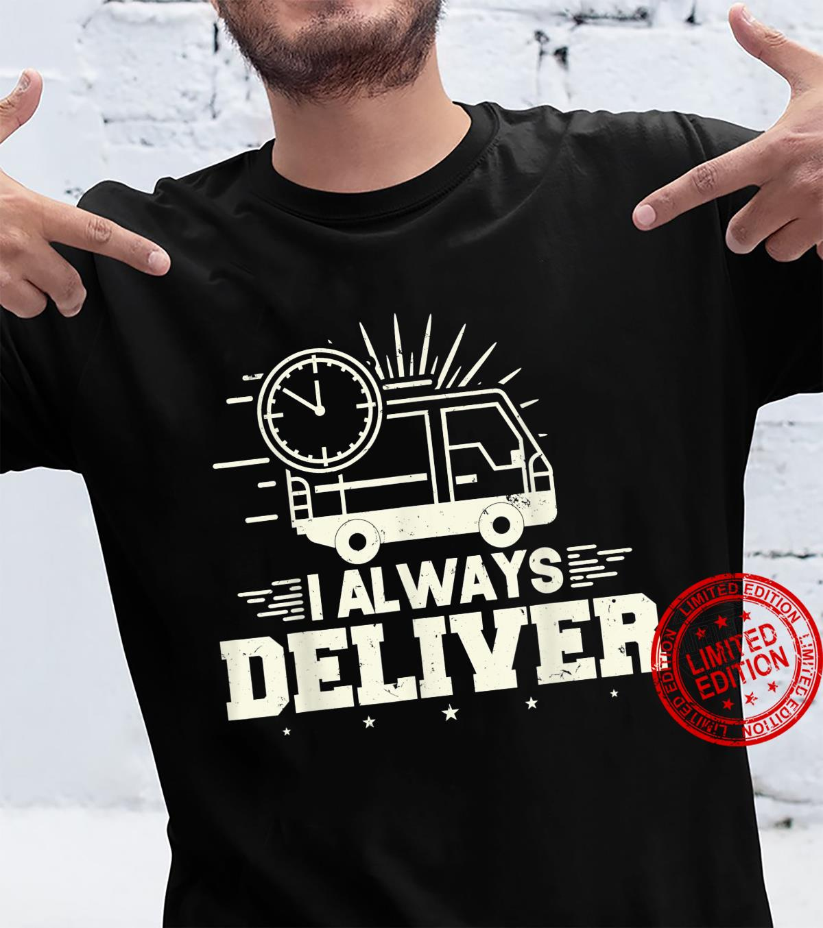 Post Office Postal Worker I Always Deliver Shirt
