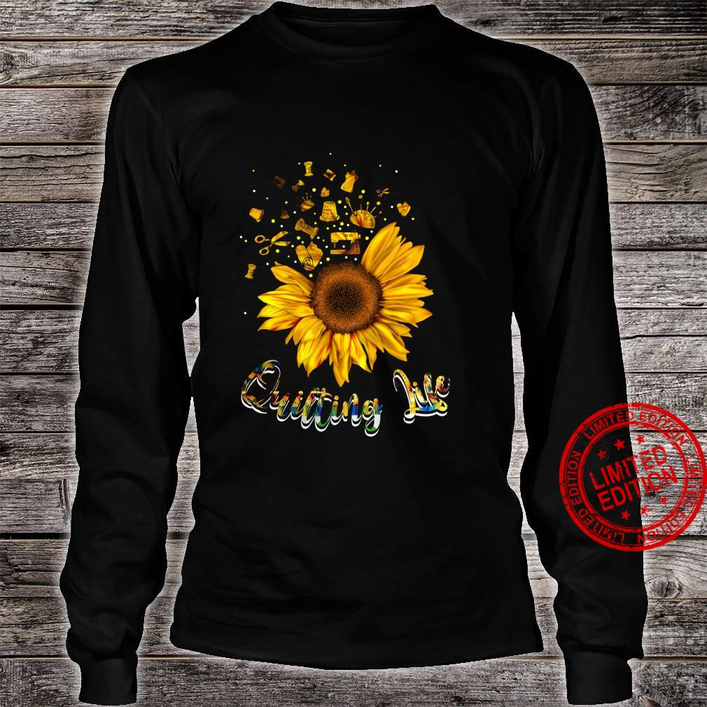 Quilting life love Sun Flower Shirt long sleeved