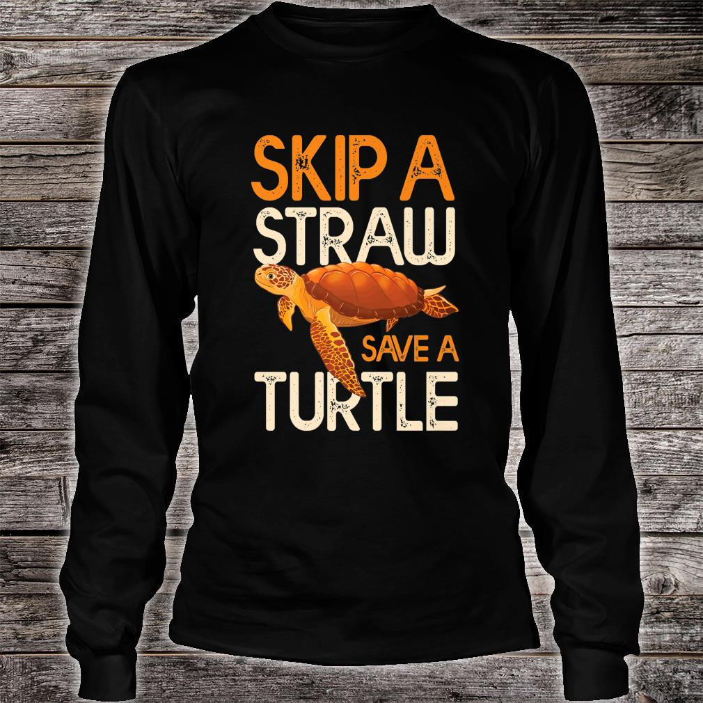 Skip a Straw Save a Turtle Shirt (2) long sleeved