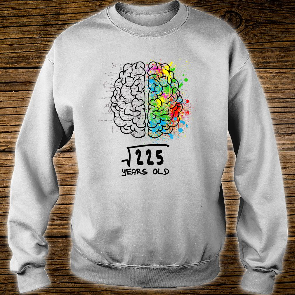 Official Square Root Of 225 15 Years Old Shirt Hoodie Tank Top And Sweater Hello, the square root has a dedicated key sequence 2ndv square root symbol square root of 21.2846 is entered 2ndv square root 21.2846 enter. comic tee