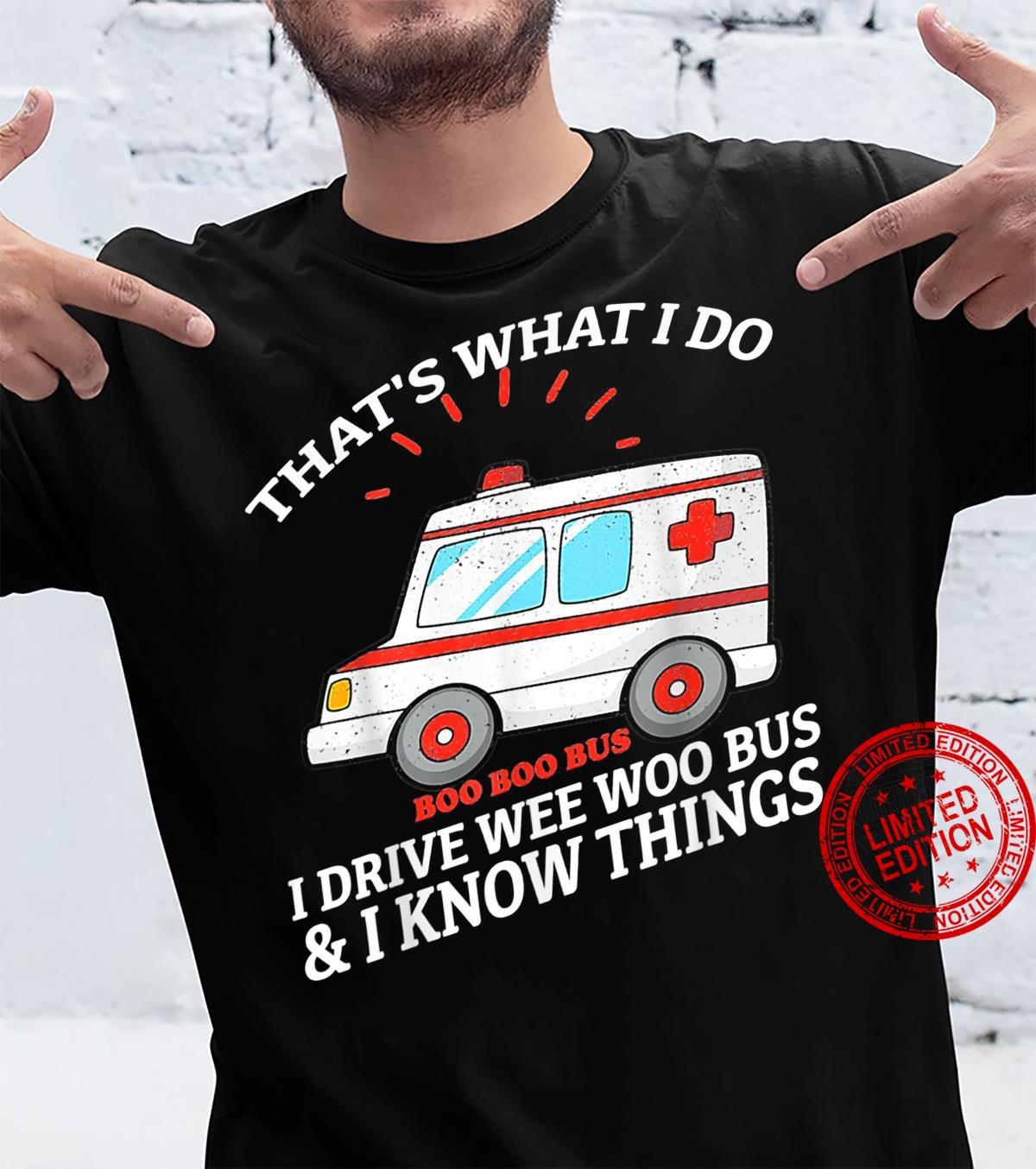 That's What I Do I Drive Wee Woo Bus Shirt