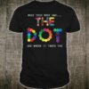 The Dot Day 2019 Make Your Mark And See Where It Takes You Shirt