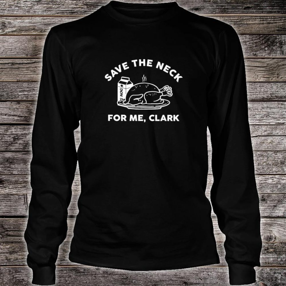 Turkey Save The Neck For Me Clark Shirt long sleeved