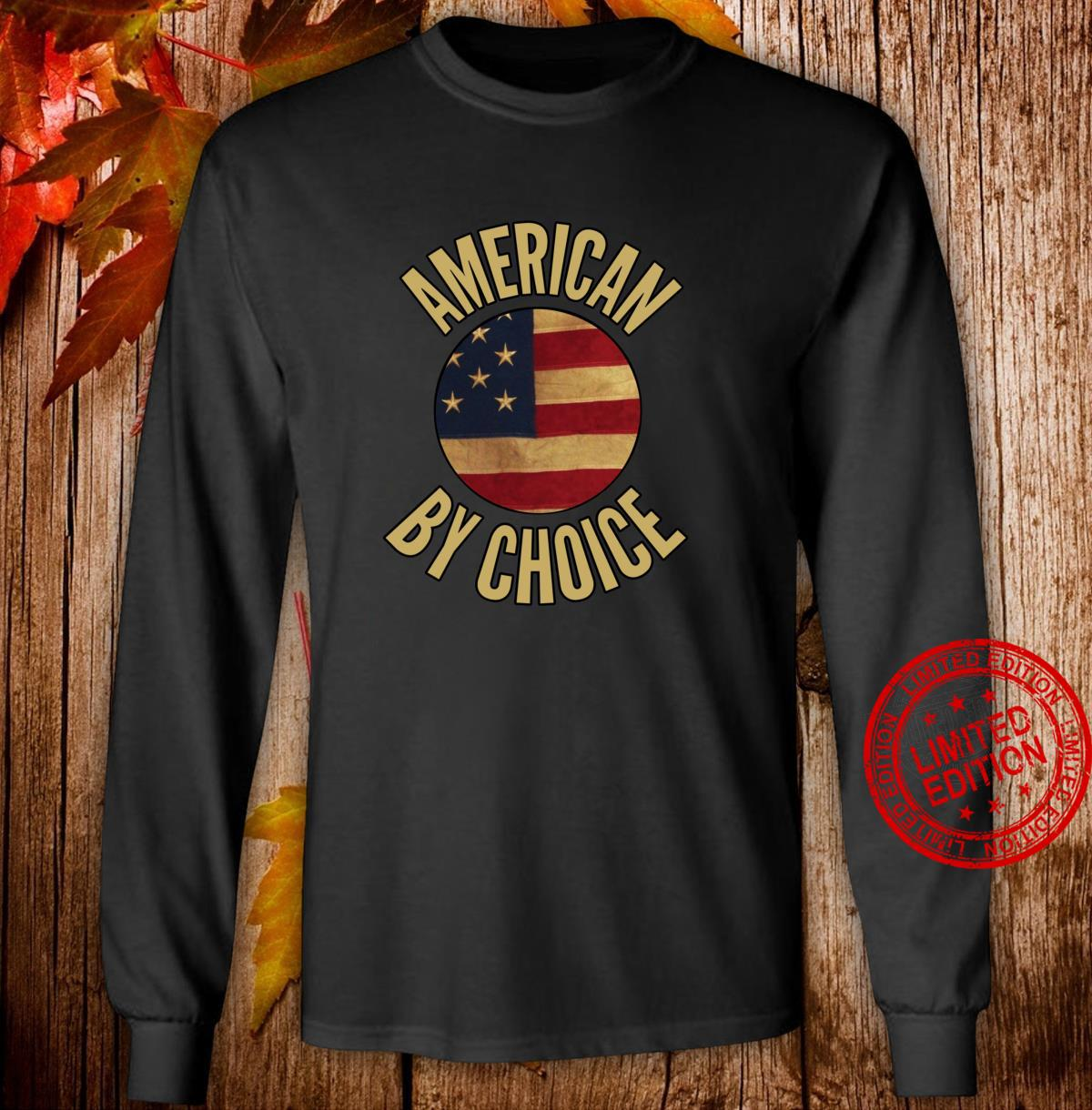 US Citizenship US American By Choice Shirt long sleeved