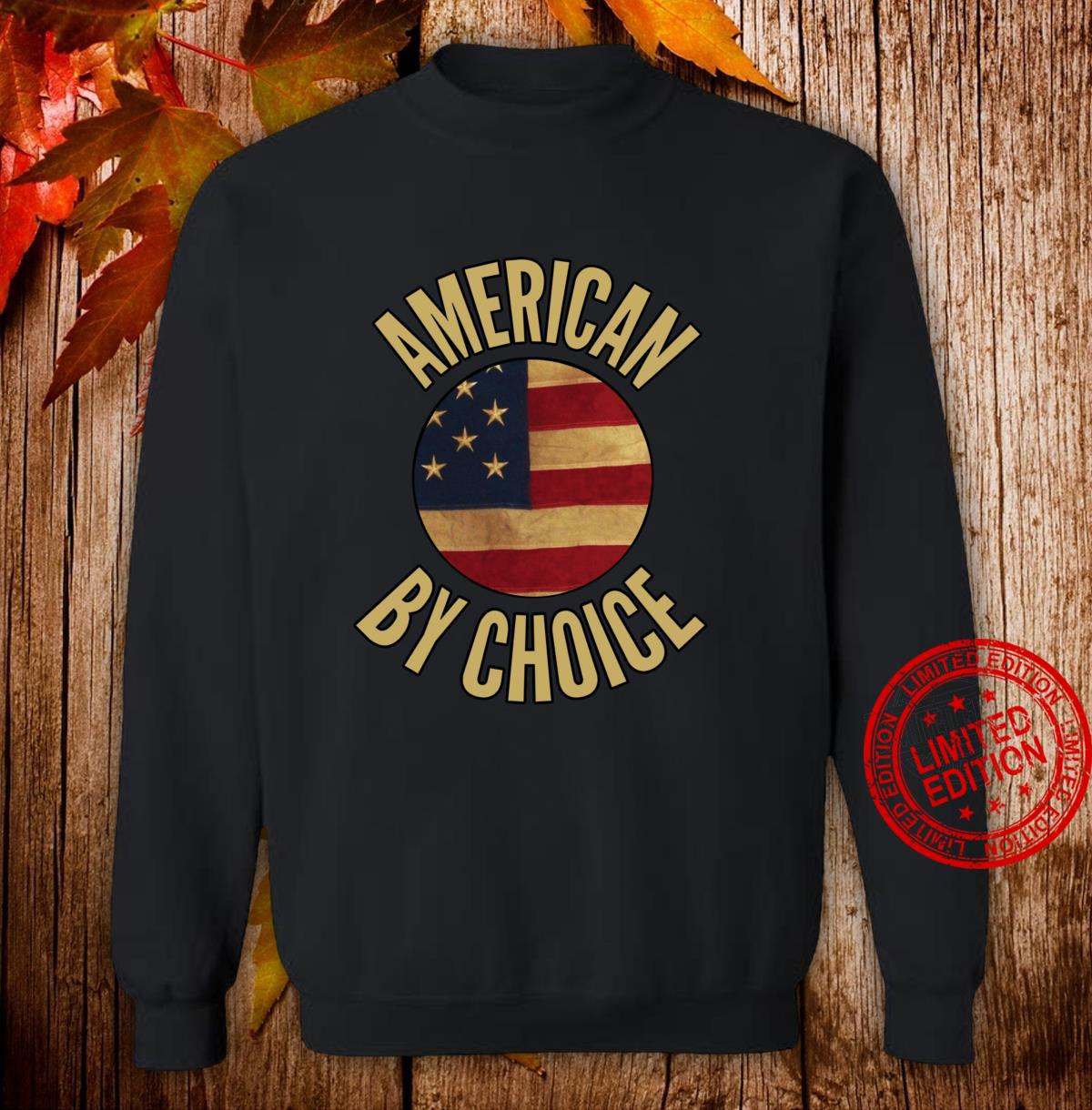 US Citizenship US American By Choice Shirt sweater