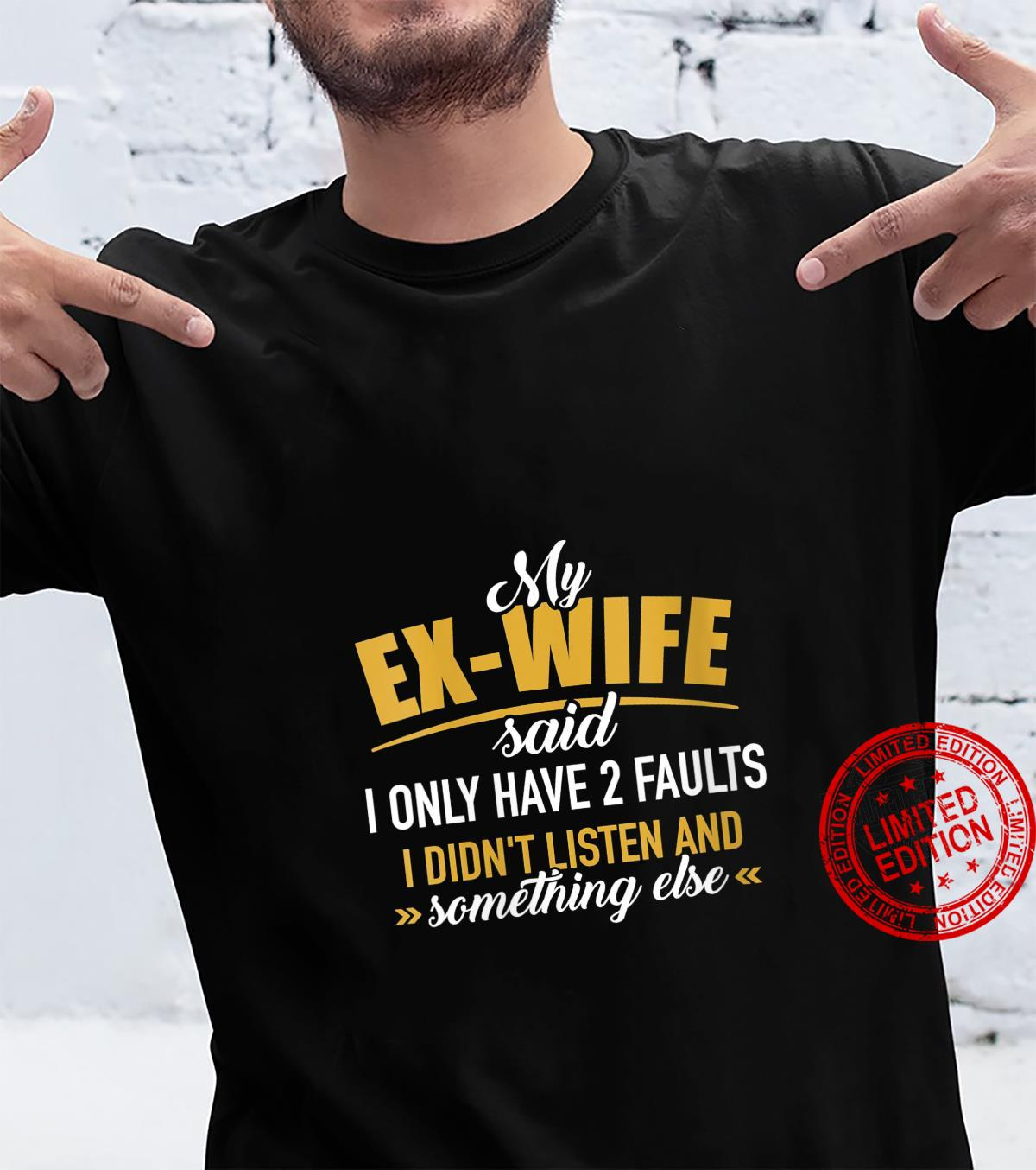 Womens Ex Wife two faults didn't listen something else Shirt