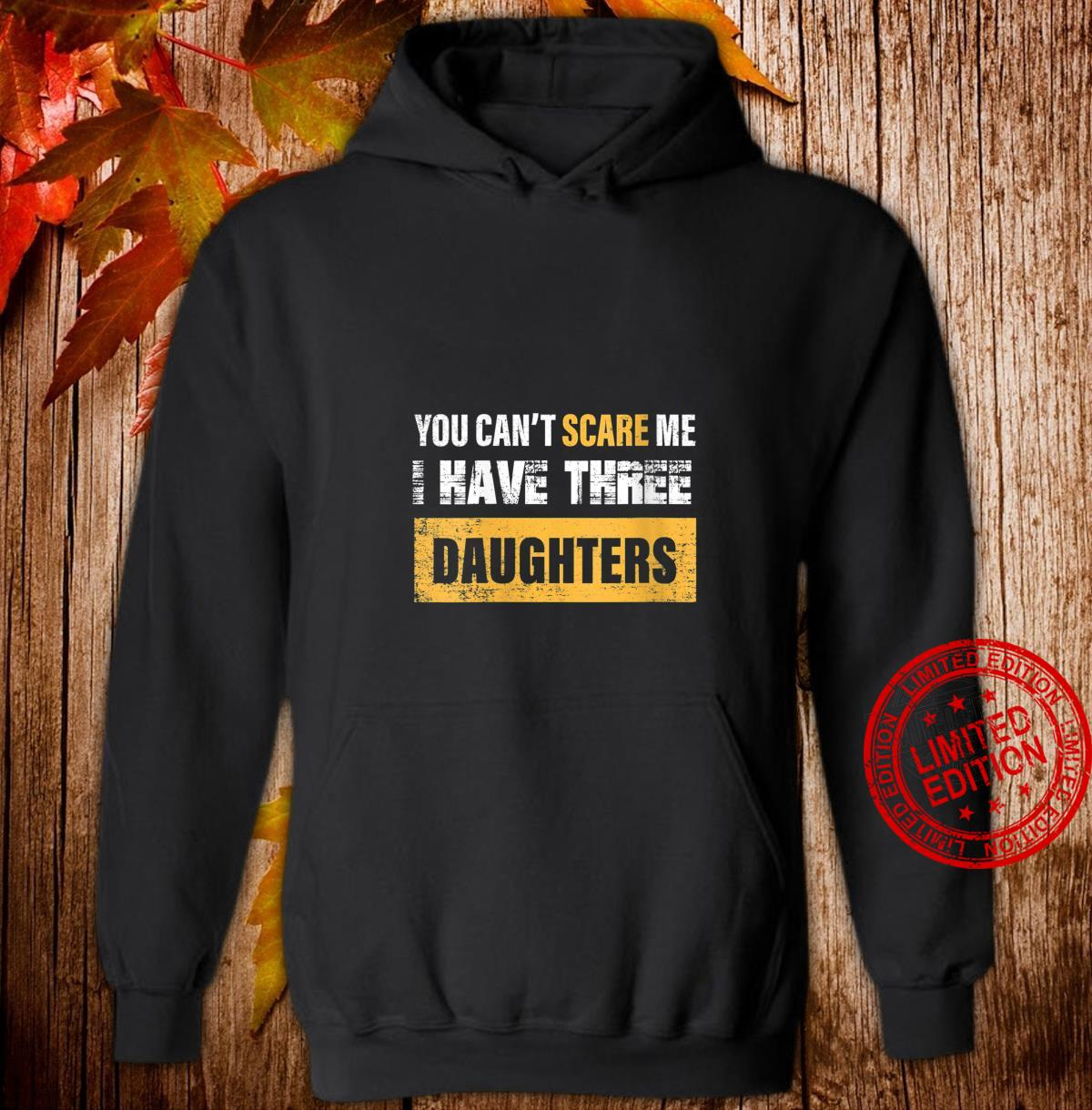 Womens you can't scare me i have Three daughters father's day Shirt hoodie