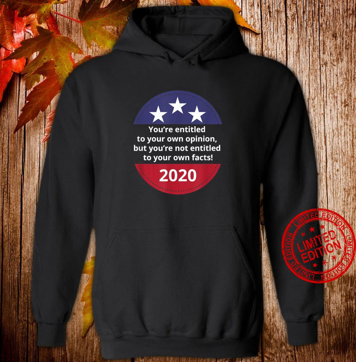 You're Not Entitled To Your Own Facts Trump Pence 2020 Shirt hoodie