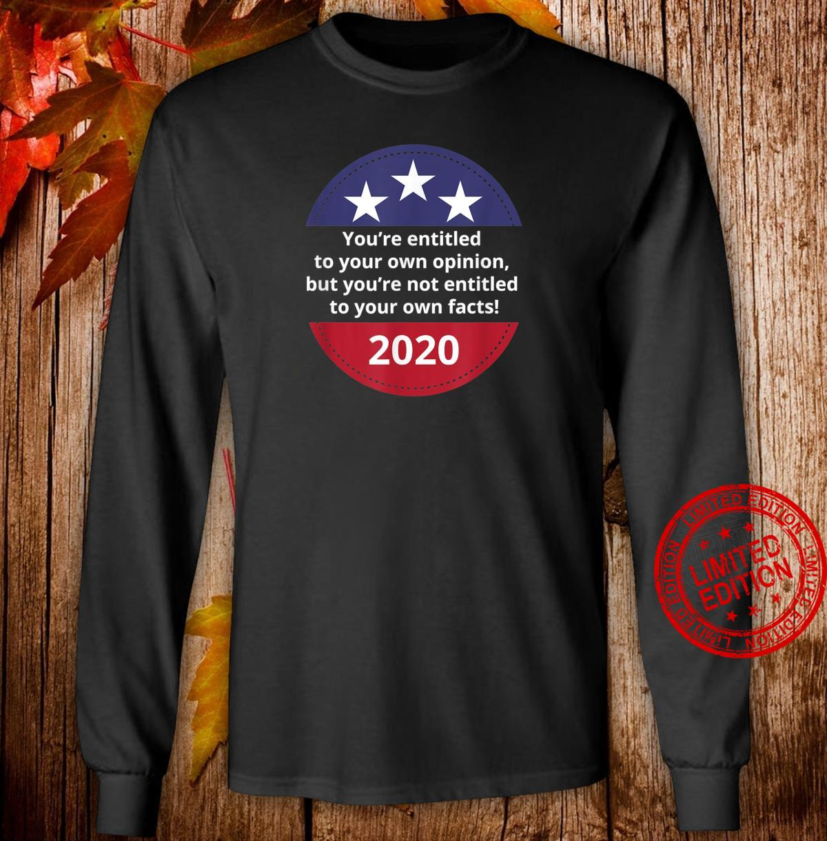 You're Not Entitled To Your Own Facts Trump Pence 2020 Shirt long sleeved