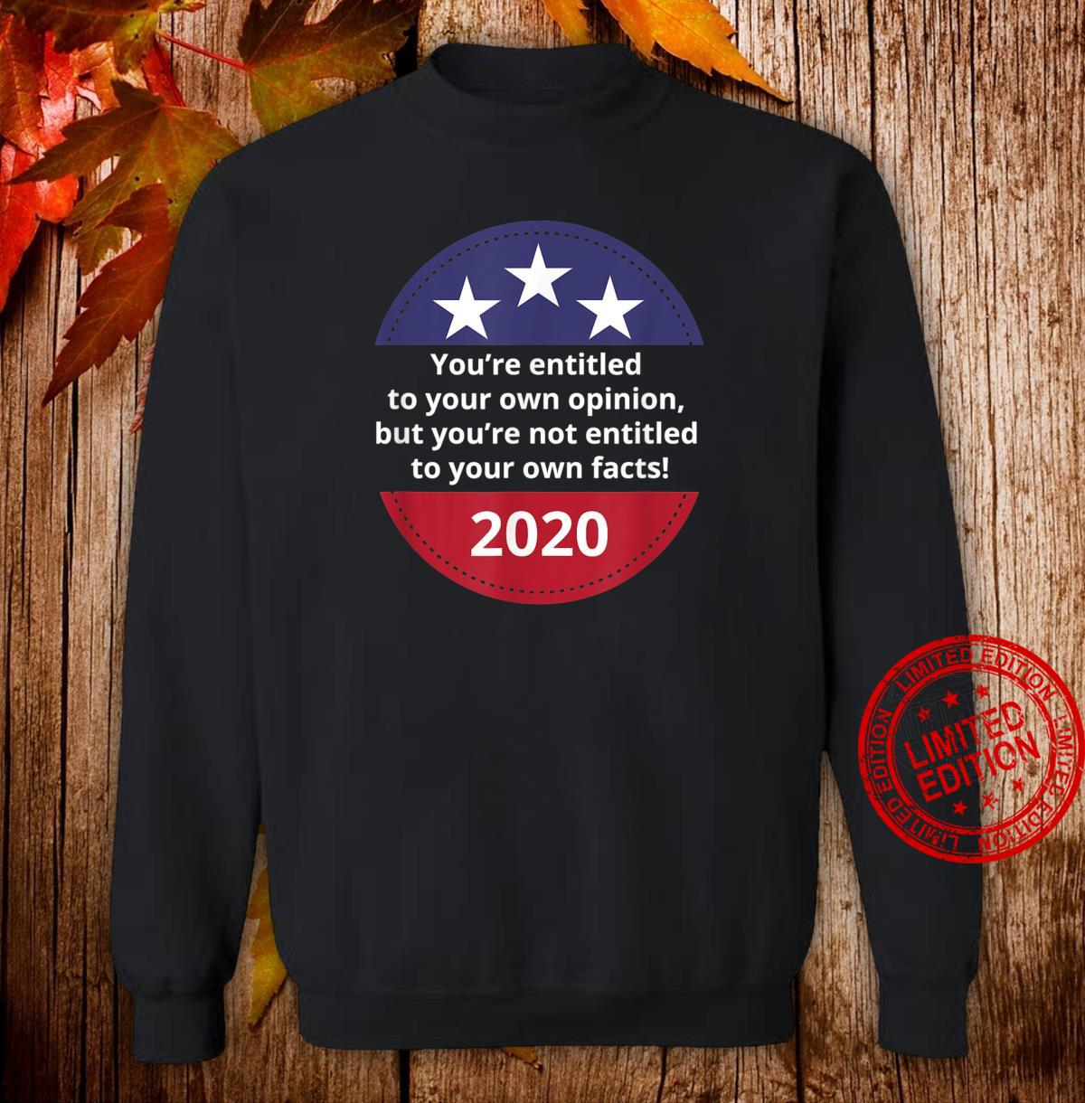 You're Not Entitled To Your Own Facts Trump Pence 2020 Shirt sweater